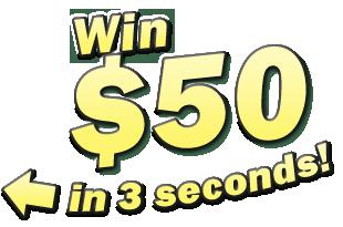 Gagnez 50 $ en 3 secondes!